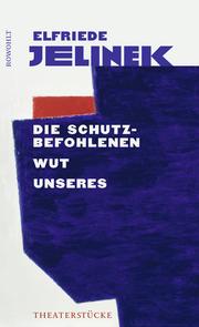 Die Schutzbefohlenen/Wut/Unseres