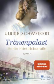 Berlin Friedrichstraße: Tränenpalast