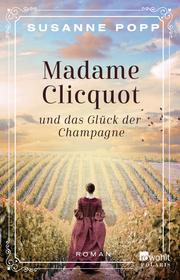 Madame Clicquot und das Glück der Champagne - Cover