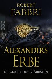 Alexanders Erbe: Die Macht dem Stärksten
