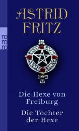 Die Hexe von Freiburg/Die Tochter der Hexe