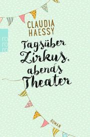 Tagsüber Zirkus, abends Theater - Cover
