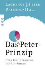 Das Peter-Prinzip oder die Hierarchie der Unfähigen