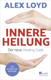 Innere Heilung: Der neue Healing Code - Cover