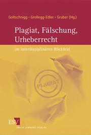 Plagiat, Fälschung, Urheberrecht im interdisziplinären Blickfeld