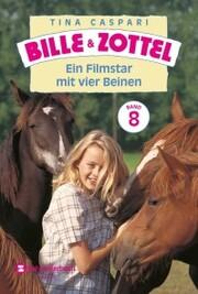 Bille und Zottel Bd. 08 - Ein Filmstar mit vier Beinen