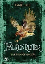 Falkenreiter - Das Kind des Magiers