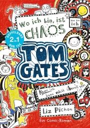 Tom Gates. Wo ich bin ist Chaos - aber ich kann nicht überall sein & Eins-a-Ausreden (und anderes cooles Zeug): (Doppelband 1/2)