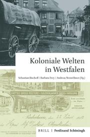 Koloniale Welten in Westfalen