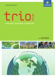 Trio Atlas für Erdkunde, Geschichte und Politik - Aktuelle Ausgabe Nordrhein-Westfalen