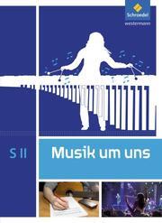 Musik um uns SII - 5. Auflage 2017