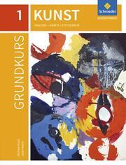 Grundkurs Kunst - Ausgabe 2016 für die Sekundarstufe II