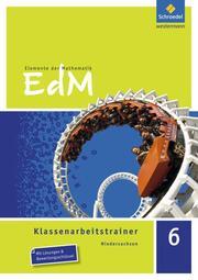 Elemente der Mathematik Klassenarbeitstrainer - Ausgabe für Niedersachsen - Cover