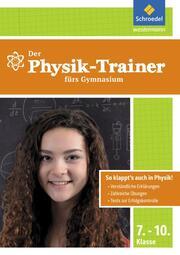 Der Physik-Trainer fürs Gymnasium