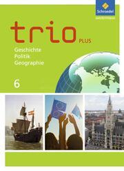Trio GPG - Geschichte/Politik/Geographie für Mittelschulen in Bayern - Ausgabe 2017