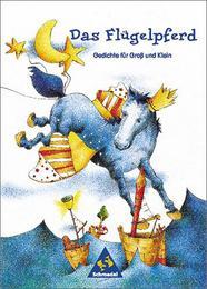 Das Flügelpferd, Gedichte für die Grundschule