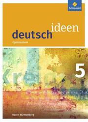 deutsch ideen SI - Ausgabe 2016 Baden-Württemberg