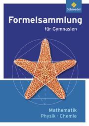 Formelsammlung Mathematik/Physik/Chemie - Ausgabe 2012
