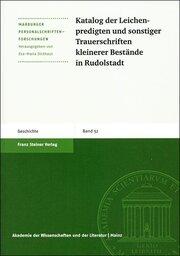 Katalog der Leichenpredigten und sonstiger Trauerschriften kleinerer Bestände in Rudolstadt