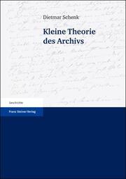 Kleine Theorie des Archivs
