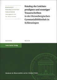Katalog der Leichenpredigten und sonstiger Trauerschriften in der Hennebergischen Gymnasialbibliothek in Schleusingen