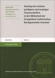 Katalog der Leichenpredigten und sonstiger Trauerschriften in der Bibliothek der Evangelisch-Lutherischen Kirchgemeinde Arnstadt
