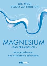 Magnesium - Das Praxisbuch