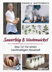 Sauerteig & Wadenwickel