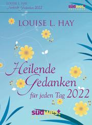 Heilende Gedanken für jeden Tag 2022
