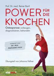 Power für die Knochen - Osteoporose vorbeugen, diagnostizieren, behandeln - Übungsteil von Johanna Fellner