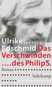 Das Verschwinden des Philip S.