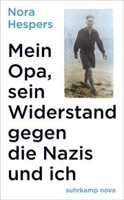 Mein Opa, sein Widerstand gegen die Nazis und ich - Cover