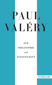 Paul Valéry: Zur Philosophie und Wissenschaft