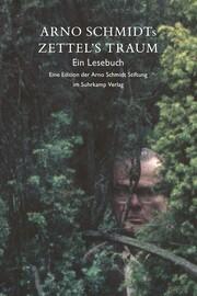 Arno Schmidts Zettel's Traum - Ein Lesebuch