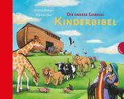 Die große Gabriel Kinderbibel