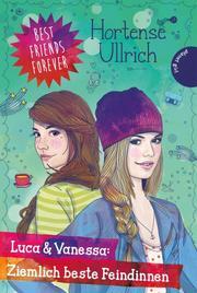 Luca & Vanessa: Ziemlich beste Feindinnen