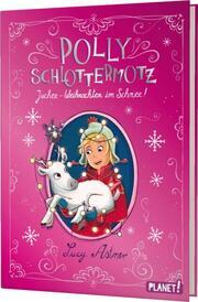 Polly Schlottermotz - Juchee - Weihnachten im Schnee!