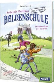 Fräulein Kniffkes geheime Heldenschule - Stinkesocken auf 12 Uhr