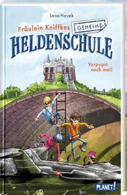 Fräulein Kniffkes geheime Heldenschule - Verpupst noch mal!