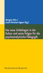 Das neue Unbehagen in der Kultur und seine Folgen für die psychoanalytische Pädagogik