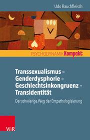 Transsexualismus - Genderdysphorie - Geschlechtsinkongruenz - Transidentität