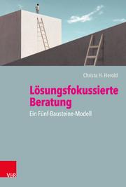 Lösungsfokussierte Beratung: Ein Fünf-Bausteine-Modell
