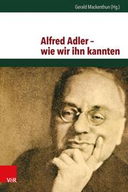 Alfred Adler - wie wir ihn kannten