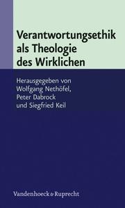 Verantwortungsethik als Theologie des Wirklichen