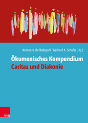 Ökumenisches Kompendium Caritas und Diakonie