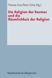 Die Religion des Raumes und die Räumlichkeit der Religion