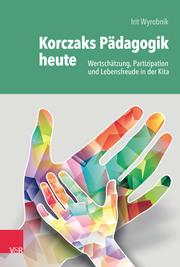 Korczaks Pädagogik heute