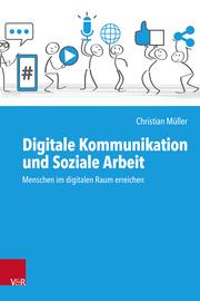 Digitale Kommunikation und Soziale Arbeit