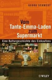 Vom Tante-Emma-Laden zum Supermarkt