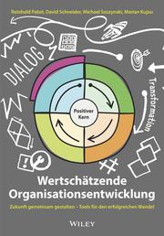 Wertschätzende Organisationsentwicklung